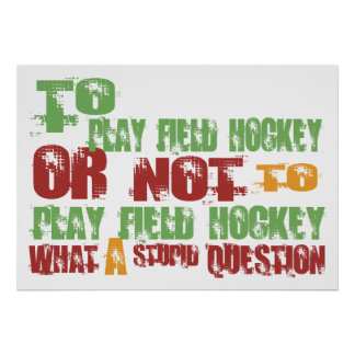 To Play Field Hockey Poster