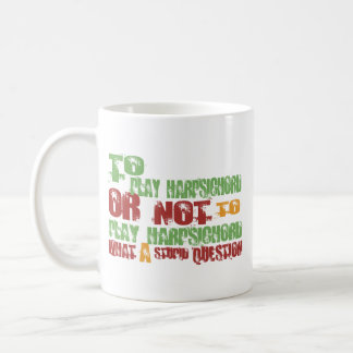 To Play Harpsichord Coffee Mug