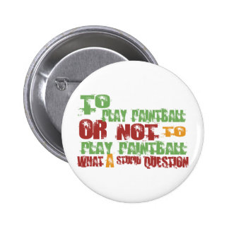 To Play Paintball Pinback Button