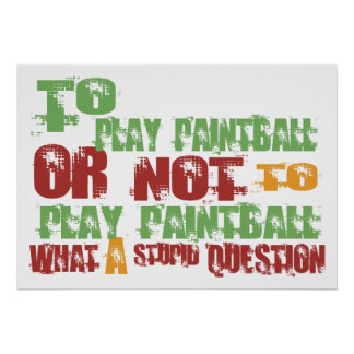 To Play Paintball Poster