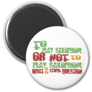 To Play Saxophone 2 Inch Round Magnet