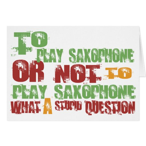 To Play Saxophone Greeting Card