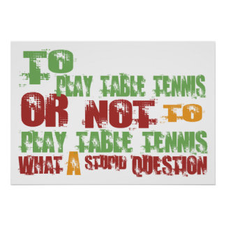 To Play Table Tennis Poster