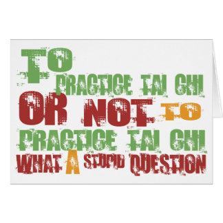 To Practice Tai Chi Greeting Card