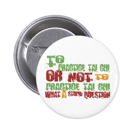 To Practice Tai Chi Pinback Button