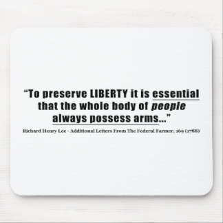 To preserve liberty Quote by Richard Henry Lee Mouse Pad