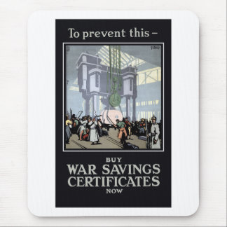 To Prevent This -- Buy War Savings Certificates Mouse Pad
