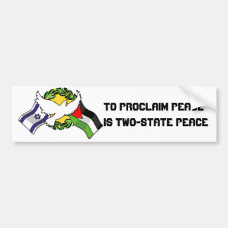 To proclaim peace is Two-S... Car Bumper Sticker