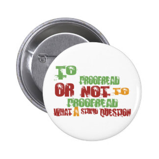 To Proofread 2 Inch Round Button