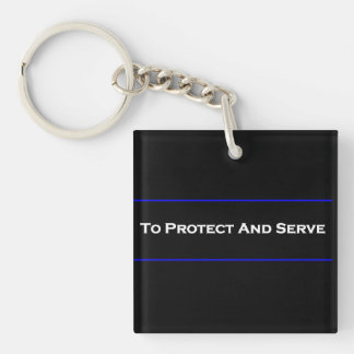"""""""To Protect And Serve"""" 2 Sided Square Keychain"""
