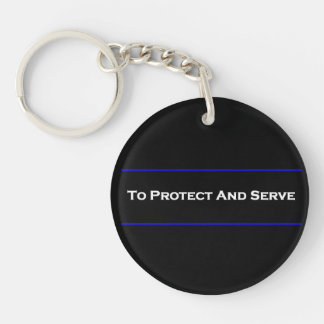 """""""To Protect And Serve"""" Acrylic Key Chains"""