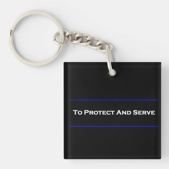 """To Protect And Serve"" Square Keychain"