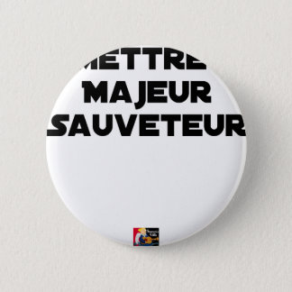 TO PUT MAJOR RESCUER - Word games Pinback Button