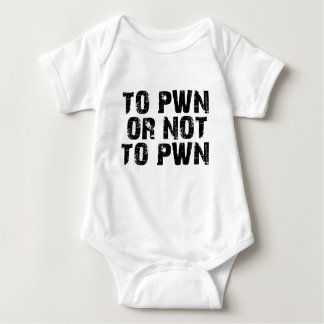 To Pwn Or Not To Pwn Baby Bodysuit