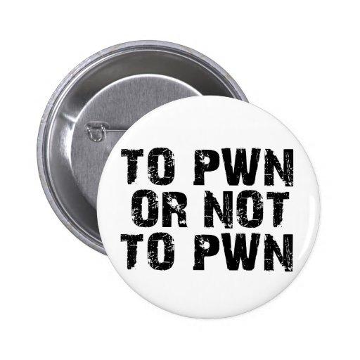 To Pwn Or Not To Pwn Button