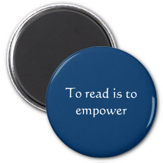 To read is to empower/Book Lovers/ Reading Magnet