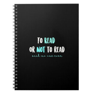 To Read or Not to Read... Notebook