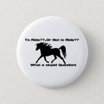 To Ride Horse shirt Button