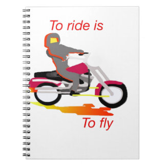To Ride is to Fly Notebook
