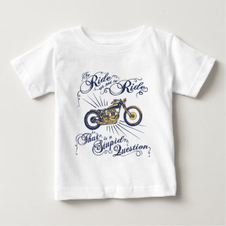 To Ride or Not II Baby T-Shirt