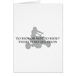 To Ride Or Not To Ride Greeting Card