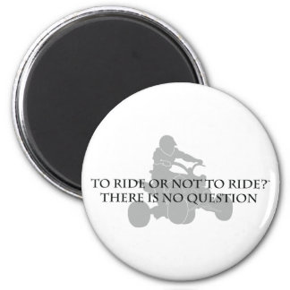 To Ride Or Not To Ride Magnet