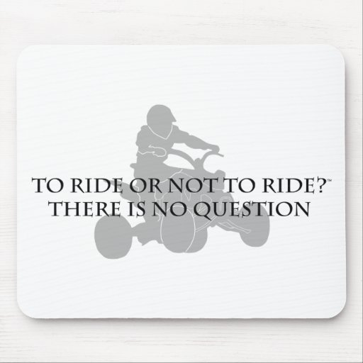 To Ride Or Not To Ride Mouse Pad