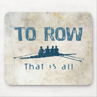 To Row Mouse Pad