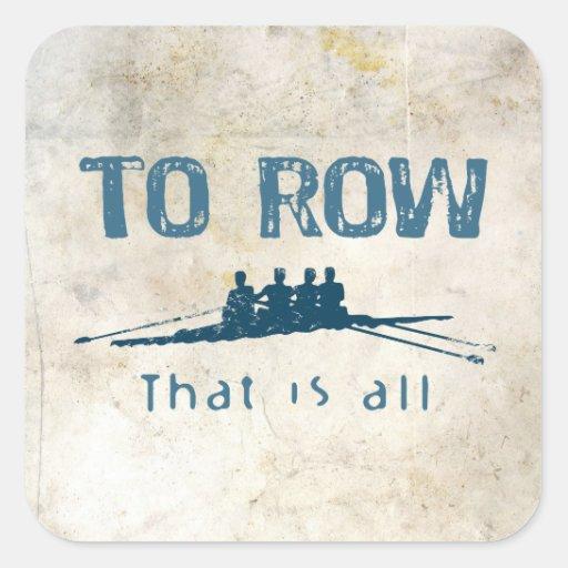 To Row Square Sticker