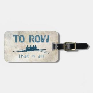 To Row Travel Bag Tags