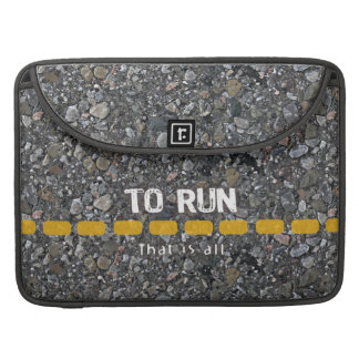 To Run That Is All MacBook Pro Sleeves