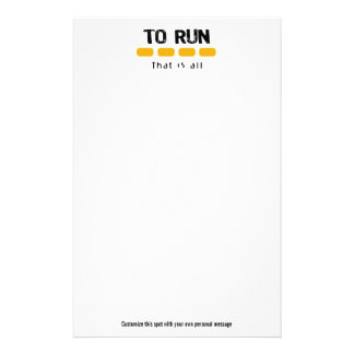 To Run That Is All Stationery