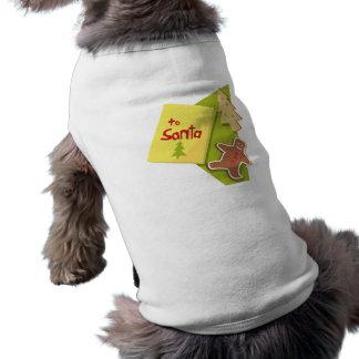 To Santa Dog Shirt