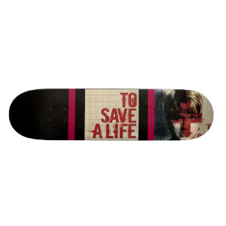 TO SAVE A LIFE SKATE BOARDS