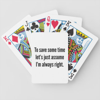To save some time let's just assume I'm always rig Bicycle Playing Cards