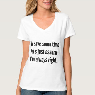 To save some time let's just assume I'm always rig T-Shirt