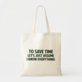 To Save Time Let's Just Assume I Know Everything Canvas Bag