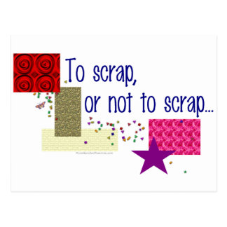 To Scrap or Not To Scrap Postcard