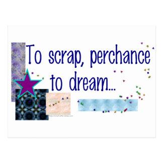 To Scrap Perchance to Dream Postcard