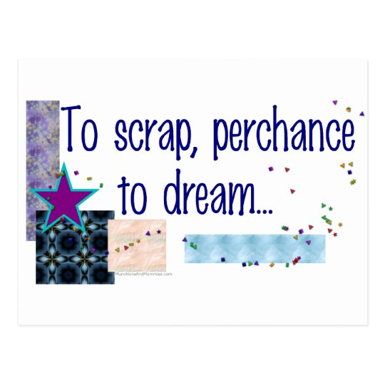 To Scrap Perchance to Dream Postcard