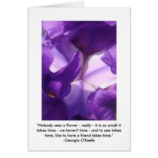 """To See Takes Time"" Iris Greeting Card"