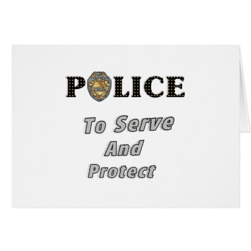 To Serve and Protect Card