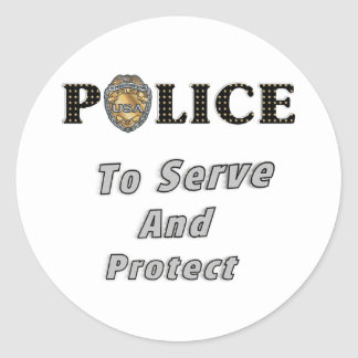 To Serve and Protect Classic Round Sticker