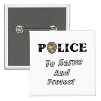 To Serve and Protect Pinback Button
