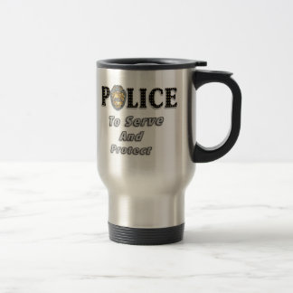 To Serve and Protect Travel Mug