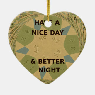 To Serve Protect Have a Nice Day Ceramic Ornament