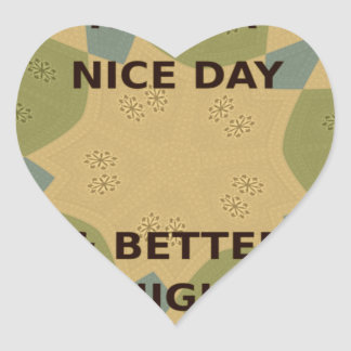 To Serve Protect Have a Nice Day Heart Sticker