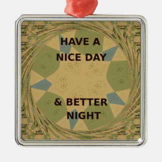 To Serve Protect Have a Nice Day Metal Ornament