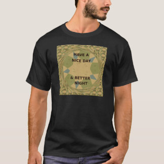 To Serve Protect Have a Nice Day T-Shirt