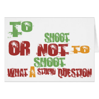 To Shoot Card